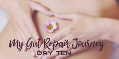 My Gut Repair Journey – Day 10