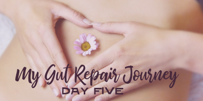 My Gut Repair Journey – Day 5
