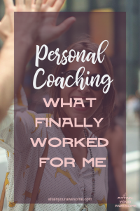 Personal coaching that finally worked for me