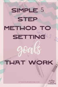 Simple 5 Step Method To Setting Goals That Work