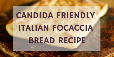 Candida Friendly Italian Focaccia Bread Recipe